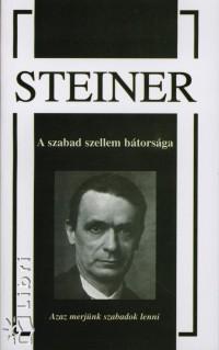 Rudolf Steiner - A szabad szellem bátorsága