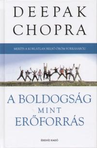 Deepak Chopra - A boldogság, mint erőforrás