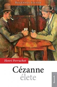 Henri Perruchot - Cézanne élete