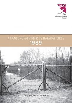 Gyarmati György  (Szerk.) - A páneurópai piknik és határáttörés - 1989