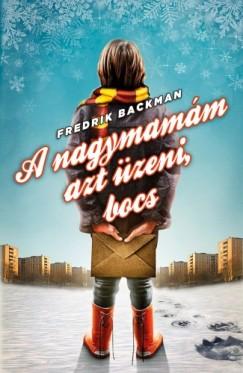 Backman Fredrik - A nagymamám azt üzeni, bocs