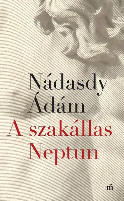Nádasdy Ádám - A szakállas Neptun