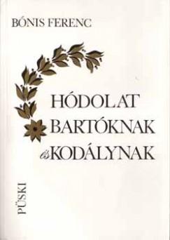 Bónis Ferenc - Hódolat Bartóknak és Kodálynak