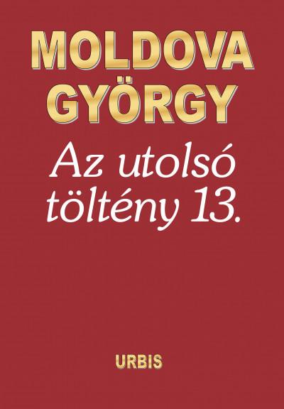 Moldova György - Az utolsó töltény 13.
