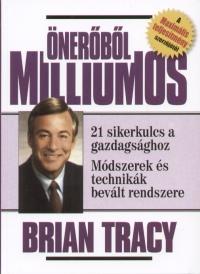 Brian Tracy - Önerőből milliomos