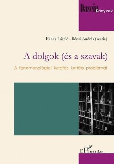 A DOLGOK (ÉS A SZAVAK) - A FENOMENOLÓGIAI KUTATÁS KORTÁRS PR