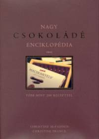 Christine France - Christine Mcfadden - Nagy csokoládé enciklopédia