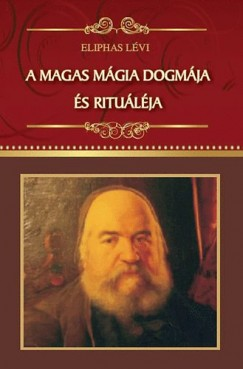 Eliphas Lévi - A magas mágia dogmája és rituáléja