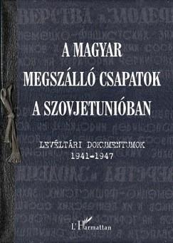Krausz Tamás - Varga Éva Mária - A magyar megszálló csapatok a Szovjetunióban