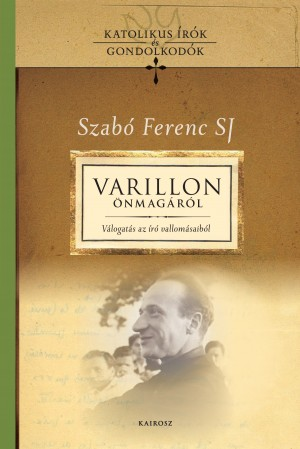 G�tas Judit (Szerk.) - Szab� Ferenc Sj (Szerk.) - Varillon �nmag�r�l
