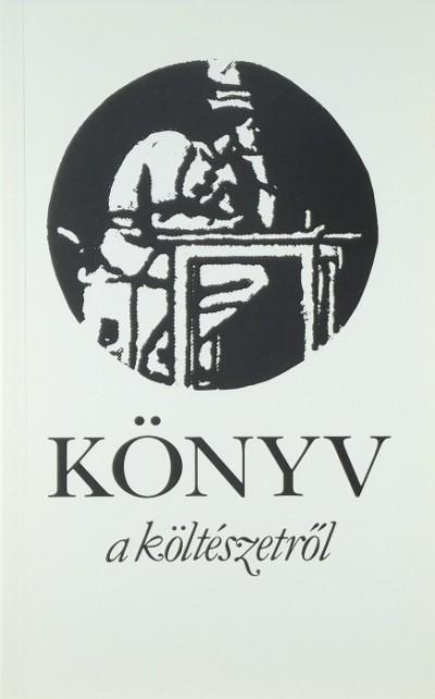 Szántó Tibor  (Szerk.) - Könyv a költészetről