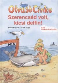 Petra Fietzek - Szerencséd volt, kicsi delfin!