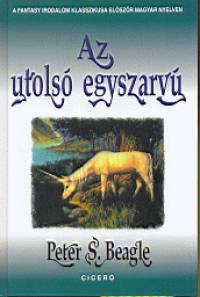 Peter S. Beagle - Az utolsó egyszarvú