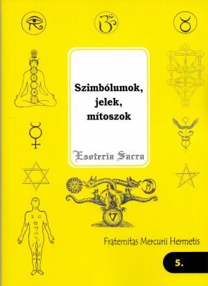 Fraternitas Mercurii Hermetis - Szimb�lumok, jelek, m�toszok