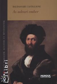 Baldassare Castiglione - Az udvari ember