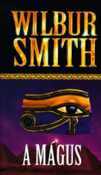 Wilbur Smith - A mágus