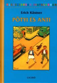 Erich Kästner - Pötyi és Anti
