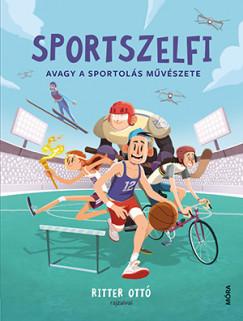 Eszéki Erzsébet  (Szerk.) - Kiss Judit Ágnes  (Szerk.) - Sportszelfi - Avagy a sportolás művészete