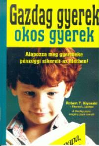 Robert T. Kiyosaki - Sharon L. Lechter - Gazdag gyerek, okos gyerek