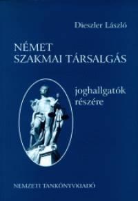 Dieszler László - Német szakmai társalgás joghallgatók részére