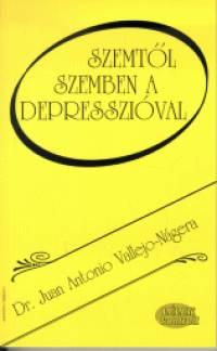 Dr. Juan Antonio Vallejo-Nágera - Szemtől szemben a depresszióval