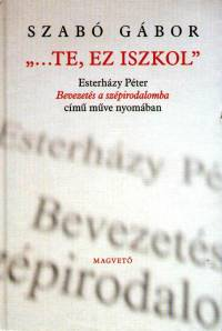"Szabó Gábor - """"...Te, ez iszkol"""""