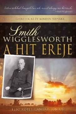 Smith Wigglesworth - A hit ereje