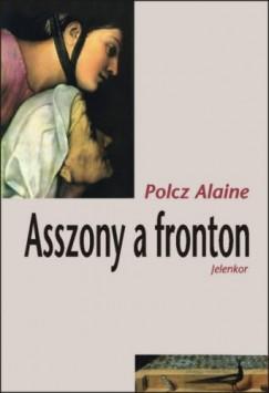 Polcz Alaine - Asszony a fronton
