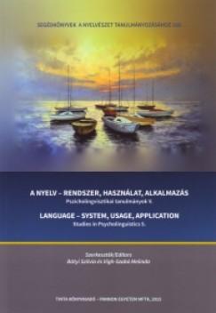- A nyelv-rendszer, használat, alkalmazás