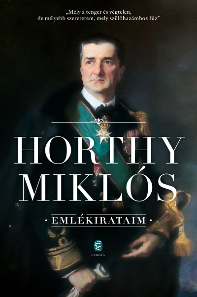 Horthy Miklós - Emlékirataim