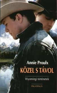 Proulx Annie, - Közel s távol