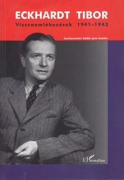 Eckhardt Tibor - Visszaemlékezések 1941-1943