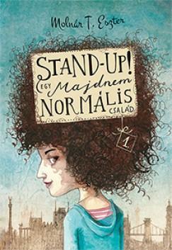 Molnár T. Eszter - Stand up! - Egy majdnem normális család 1.
