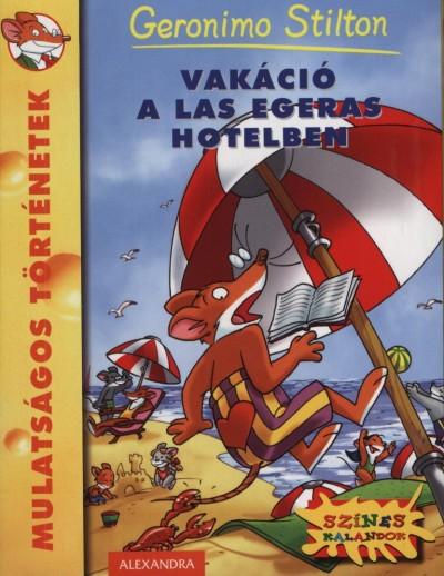 VAKÁCIÓ A LAS EGERAS HOTELBEN - MULATSÁGOS TÖRTÉNETEK -