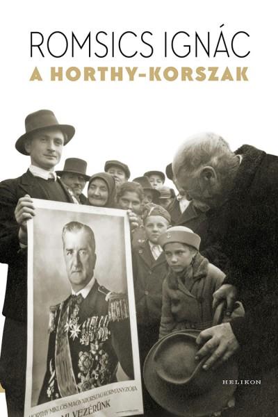 Romsics Ignác - A Horthy-korszak