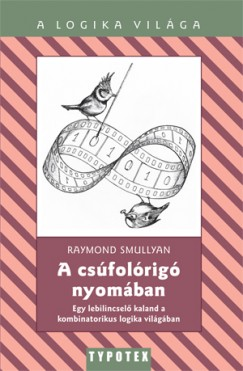 Raymond Smullyan - A csúfolórigó nyomában