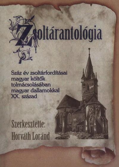 Horváth Loránd  (Szerk.) - Zsoltárantológia