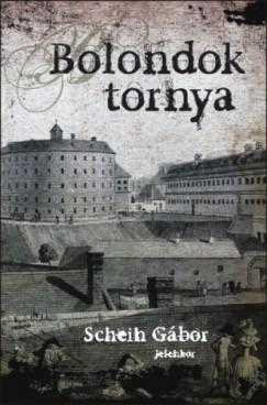Schein Gábor - Bolondok tornya