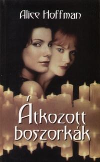 Alice Hoffman - Átkozott boszorkák