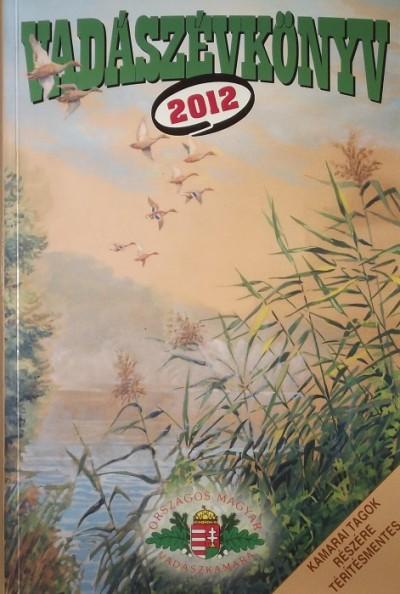 Pechtol János  (Szerk.) - Vadászévkönyv 2012