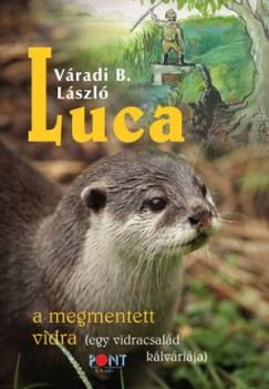 Váradi-Balogh László - Luca - a megmentett vidra