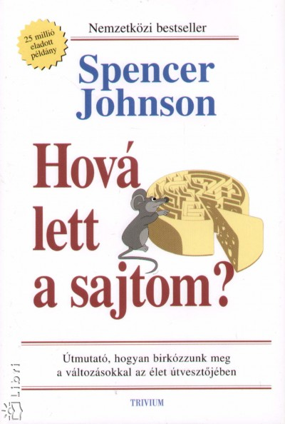 Dr. Spencer Johnson - Hová lett a sajtom?