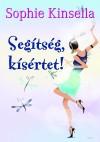 Sophie Kinsella - Seg�ts�g, k�s�rtet!
