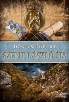 Bónizs Róbert - Szent László íja