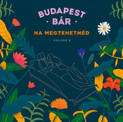 Budapest Bár - Budapest Bár: Ha megtehetnéd - CD