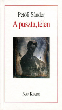 Petőfi Sándor - A puszta, télen