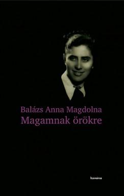 Balázs Anna Magdolna - Mihály Emőke  (Szerk.) - Magamnak örökre
