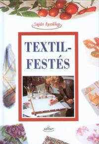 Ilaria Stradiotti  (Összeáll.) - Textilfestés