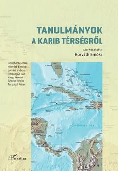 Horváth Emőke  (Szerk.) - Tanulmányok a Karib térségről