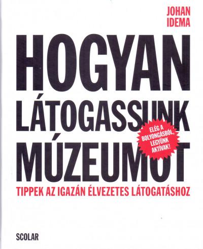Johan Idema - Hogyan látogassunk múzeumot
